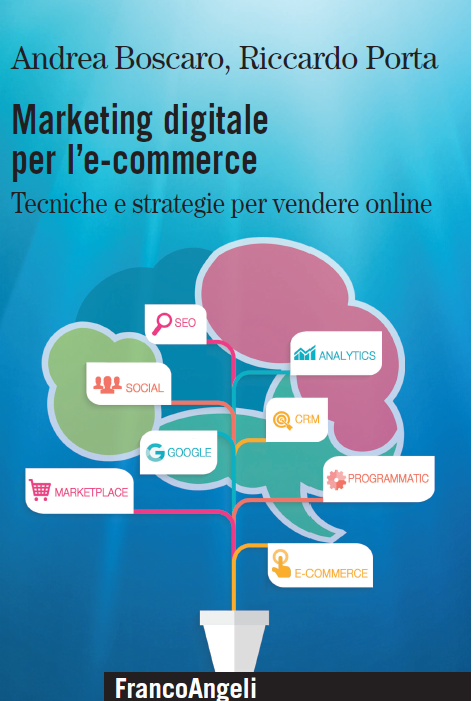 Marketing digitale per l�e-commerce. Tecniche e strategie per vendere online.